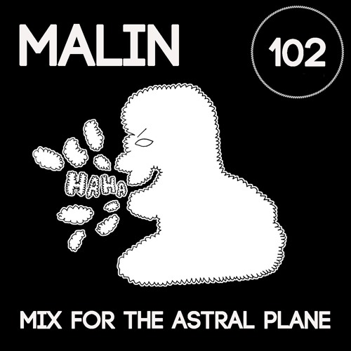 Malin Mix For The Astral Plane
