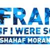 Frans - If I Were Sorry (Shahaf Moran Club Mix)