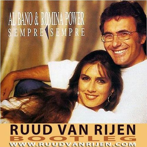 Al Bano & Romina Power - Sempre Sempre (Ruud Van Rijen Bootleg)