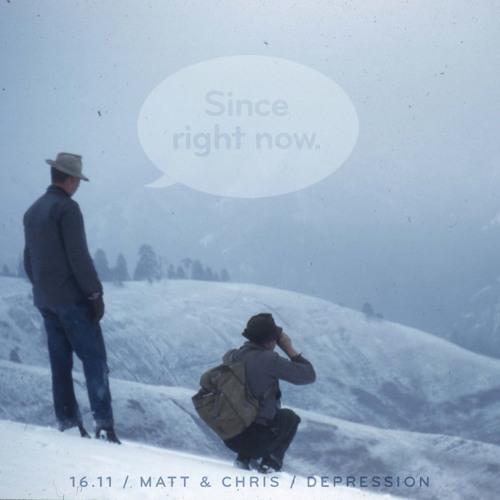 16.11: Matt & Chris / Depression