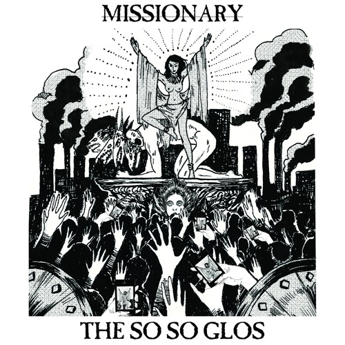 The So So Glos - Missionary
