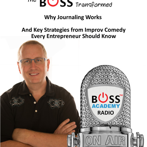 T015 - How Journaling and Improv Strategies Can Transform Your Business