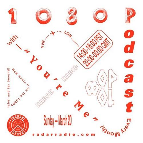 1080Podcast on Radar Radio - You're Me