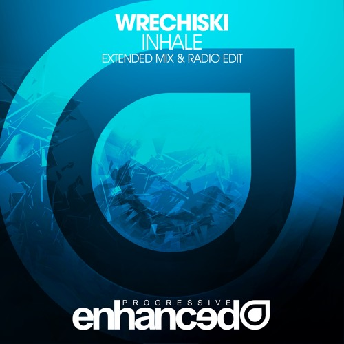 Wrechiski - Inhale (Extended Mix)