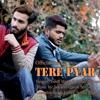 Yusuf And Sohail - Tere Pyar Main