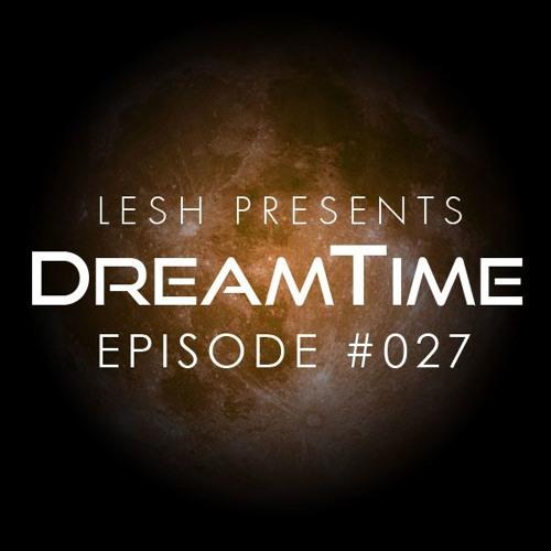 DreamTime Episode #027