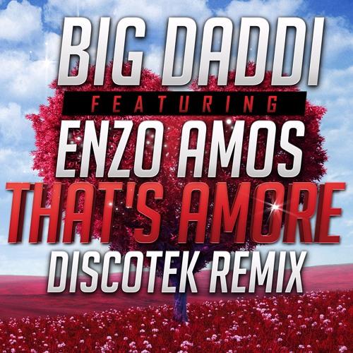 Big Daddi Feat. Enzo Amos - Thats Amore (DISCOTEK Remix)
