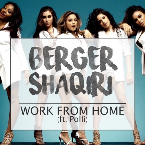 Fifth Harmony - Work From Home (Berger & Shaqiri Remix) [ft. Polli]