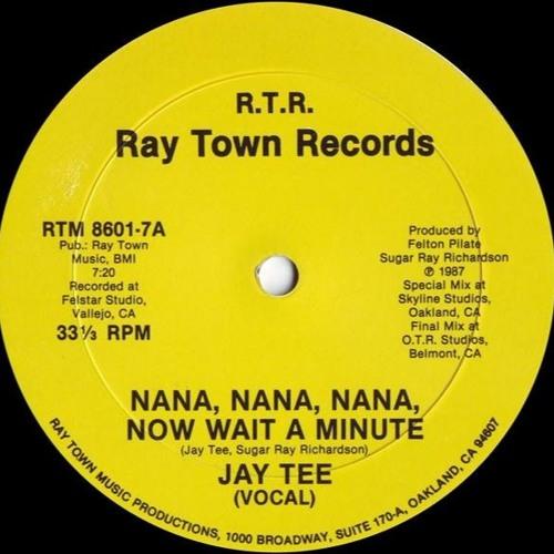 Jay Tee - Nana, Nana, Nana, Now Wait A Minute
