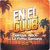 Delirious & Alex K Feat. La Firma Santana - En El Club