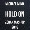 M.M. + S.L. + H.C -  H.O.L.D. O.N. (ZORAK MASHUP 2016) FREE DWONLOAD