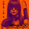 MONICA X FEAT DANYA BLACK - Madness (Radio Edit)