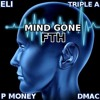 Eli, P Money, Triple A, Dmac - Mind Gone