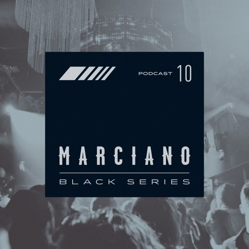 Black Series - Marciano - Podcast 10