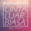 Rizka & Nadya - Cinta Luar Biasa