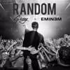 G-Eazy - Random (ft. Eminem) Mash-Up