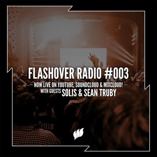 Flashover Radio #003 (Solis & Sean Truby Guestmix) - March 25, 2016