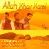 Allah Khair Kare (feat. Musarat)by D84 Boys