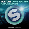 Vicetone - Don't You Run (feat. Raja Kumari)