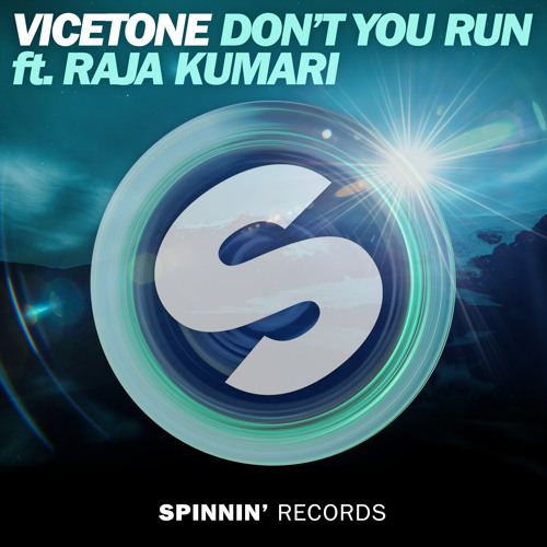 Vicetone - Don't You Run (feat. Raja Kumari)