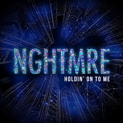 NGHTMRE NGHTMRE HOLDIN' ON TO ME soundcloudhot