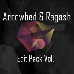 Arrowhed & Ragash Edit Pack Vol.1