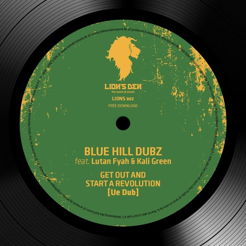 Blue Hill Dubz feat. Lutan Fyah & Kali Green - Get Out And Start A Revolution <FREE DOWNLOAD>