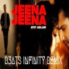 Atif Aslam - Jeena Jeena (B3ats Infinity Remix)[BUY=FREE DOWNLOAD]