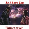 So I Love You (Shine Or Go Crazy OST) By Ailee - Venisse Cover