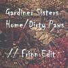Gardiner Sisters - Home/Dirty Paws // Frinn Edit