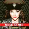 Nightcore - Wear Em Out - Kendall K