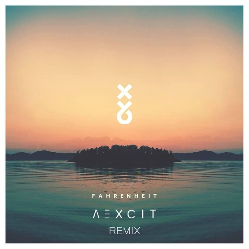 XY&O - Fahrenheit (AEXCIT Remix)