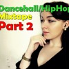 Dancehall/HipHop Mixtape PART 2 mp3