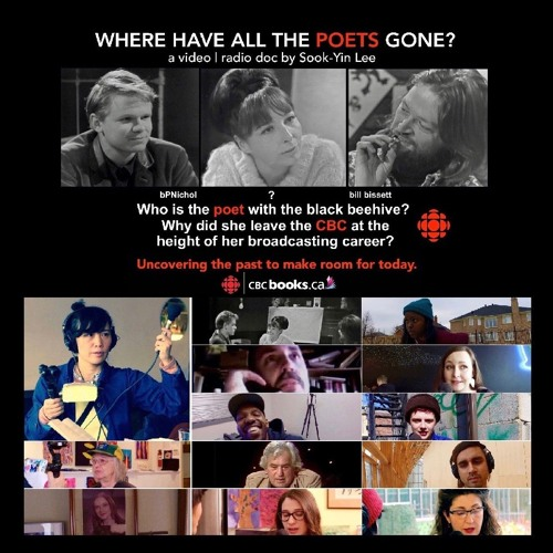 WHERE HAVE ALL THE POETS GONE? a CBC video/radio doc by Sook-Yin Lee