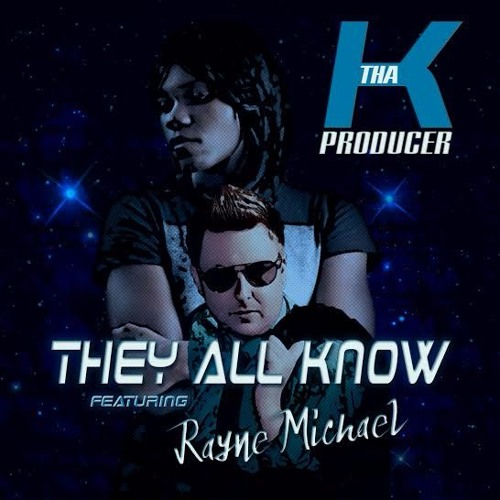 They All Know Feat. Rayne Michael