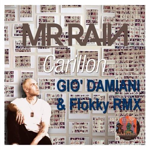 Mr Rain Carillon Gio' Damiani & Flokky RMX