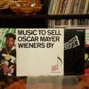 Oscar Mayer - MUSIC TO EAT OSCAR MAYER WIENERS BY