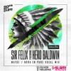 Sir Felix ft. Hero Baldwin - Maybe (Nora En Pure Mix) [OLIVER HELDENS - SLAM! MIXMARATHON]