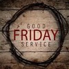 Good Friday Service - The Sinners Prayer - Luke 23:32-43