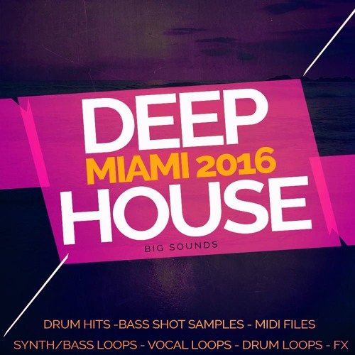 Big sounds deep house miami 2016 sample pack midi files for Deep house hits