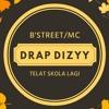 B'StreetMc - Telat Sekolah Lagi - (Drap Dizzy)