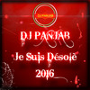 Dj PanJaB - Je Suis Désolé (2016)