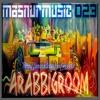 #MasnurMusic - ARABBIGROOM [Episode 023] mixed by DJ Masnur *Free Download