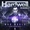 Hardwell feat. Jake Reese - Mad World (Ferdo Remix)