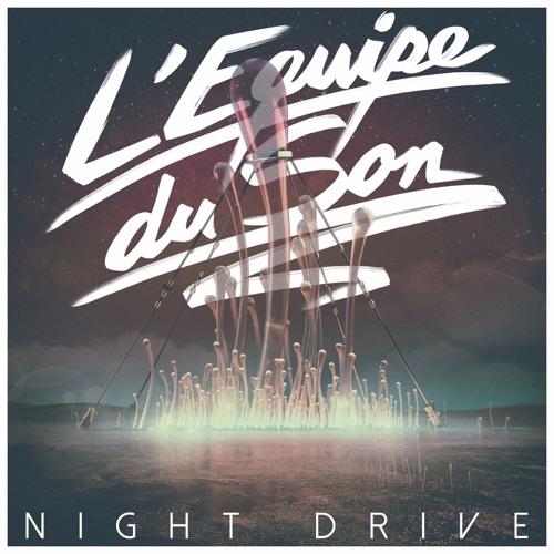 L'Equipe du Son - Night Drive John Parsley Remix
