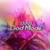 DJVI - God Mode [Free Download in Description]