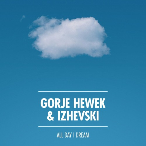 All Day I Dream Podcast 001: Gorje Hewek & Izhevski