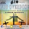 God Overdose Christian | Holy | Hip Hop | Easter Mixtape - Dj Leo