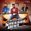 Sheesha Down - Avi J Feat Ikka (By Sukh-E Musical Doctorz)