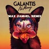 Galantis No Money Max Samuel Remix Mp3